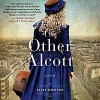 The Other Alcott: A Novel - Cassandra Campbell, Elise Hooper