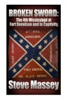 By Steve Massey Broken Sword: The 4th Mississippi Infantry at Fort Donelson and in Captivity (History of the 4th Mis (1st First Edition) [Paperback] - Steve Massey