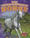 The Thoroughbred Horse - Sara Green, Emily Leuthner