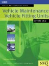 Vehicle Maintenance: Vehicle Fitting Units Levels 1 & 2: Vehicle Maintenance and Repair Series - International Thomson Business, Jack Hirst, John Whipp