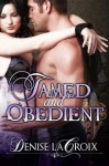 Tamed And Obedient - Denise La Croix