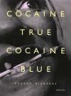 Cocaine True, Cocaine Blue - Eugene Richards