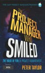 The Project Manager Who Smiled (The Lazy Project Manager) - Peter Taylor