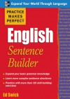 Practice Makes Perfect English Sentence Builder (Practice Makes Perfect Series) - Edward Swick