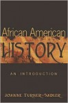African American History: An Introduction - Joanne Turner-Sadler