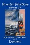 "Room 17 ""Where History Comes Alive!"" Book II, Explorers - Paula Parton"