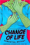 Change of Life - Samantha Bryant