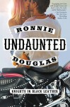 Undaunted: Knights in Black Leather - Ronnie Douglas
