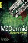 Tödliche Worte (German Edition) - Val McDermid, Doris Styron