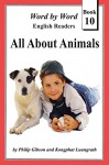All About Animals (Word by Word Graded Readers For Children Book 10) - Philip Gibson