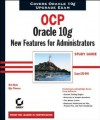 Ocp: Oracle 10g New Features for Administrators Study Guide: Exam 1z0-040 - Bob Bryla, Biju Thomas