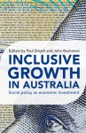 Inclusive Growth In Australia: Social Policy as Economic Investment - Paul Smyth, John Buchanan