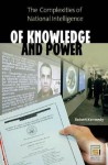 Of Knowledge and Power: The Complexities of National Intelligence - Robert F. Kennedy