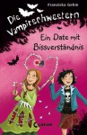 Ein Date mit Bissverständnis - Franziska Gehm, Dagmar Henze