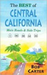 The Best of Central California: Main Roads and Side Trips - Bob Carter