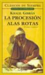 La Procesion/Alas Rotas - Kahlil Gibran