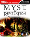 Myst IV: Revelation (Prima Official Game Guide) - Bryan Stratton