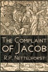 The Complaint of Jacob - R.P. Nettelhorst