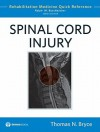 Spinal Cord Injury - Thomas N. Bryce