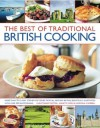 The Best of Traditional British Cooking: More than 70 classic step-by-step recipes from around Britain, beautifully illustrated with over 250 photographs - Annette Yates, Christopher Trotter