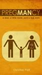 PregMANcy: A Dad, a Little Dude, and a Due Date - Christian Piatt