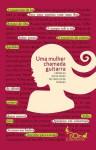 Uma Mulher Chamada Guitarra: Crônicas Escolhidas de Vinicius de Moraes - Vinicius de Moraes