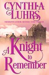 A Knight to Remember: Merriweather Sisters Time Travel (Merriweather Sisters Time Travel Romance Book 1) - Cynthia Luhrs