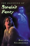 The Haunting of Swain's Fancy - Brenda Seabrooke