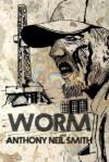 Worm - Anthony Neil Smith