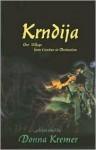 Krndija: One Village from Creation to Destruction - Donna Kremer