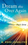 Dream This Over Again: Part One-New York - M. Ross Leighliter