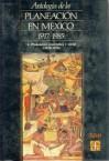 Antologia de La Planeacion En Mexico 1917-1985, 4. Planeacion Economica y Social (1970-1976) - Fondo de Cultura Economica