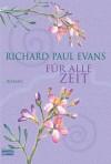 Für alle Zeit: Roman - Richard Paul Evans