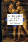 The Triumph of God over Evil: Theodicy for a World of Suffering (Strategic Initiatives in Evangelical Theology) - William Hasker