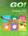 GO! with Microsoft Outlook 2013 Getting Started - Shelley Gaskin