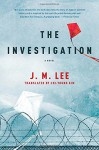 The Investigation: A Novel - J. M. Lee, Chi-Young Kim Translator