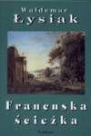 Francuska ścieżka - Waldemar Łysiak