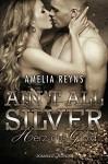 Ain´t all Silver: Herz aus Gold - Amelia Reyns