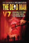Dead Man Vol 7, The: Crucible of Fire, The Dark Need, and The Rising Dead - Stant Litore, Mel Odom, Stella Green, Lee Goldberg, William Rabkin