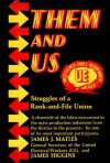 Them and Us: Struggles of a Rank-And-File Union - James J. Matles, James Higgins