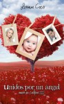 Unidos por un ángel (Versión actualizada) (Amor en cadena III) (Spanish Edition) - Lorraine Cocó, Álvaro Rodríguez