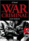 The War Criminal - Leon Berger