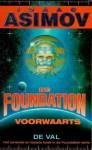 Foundation 7: De foundation voorwaarts: De val (Foundation: Prequel, #2) - Isaac Asimov