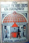 The Motion Picture Chums on Broadway; or, The Mystery of the Missing Cash Box - Victor Appleton