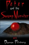 Peter And The Swamp Monster (Story #4) (Peter And The Monsters) - Darren Pillsbury