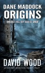 The Dane Maddock Origins- Omnibus 1 - David Wood, Sean Ellis, Steven Savile, Rick Chesler