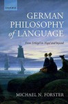 German Philosophy of Language: From Schlegel to Hegel and Beyond - Michael N. Forster