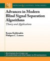 Advances in Modern Blind Signal Separation Algorithms: Theory and Applications - Kostas Kokkinakis, Philip Loizou, Andreas Spanias