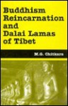 Buddhism Reincarnation and Dalai Lamas of Tibet - M.G. Chitkara