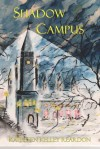 Shadow Campus - Kathleen Kelley Reardon